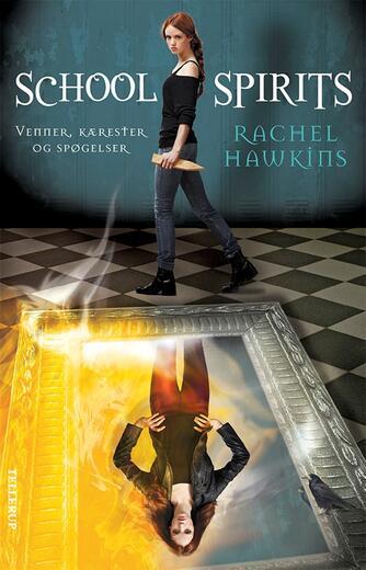 Rachel Hawkins: School spirits - venner, kærester og spøgelser