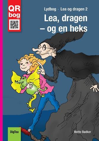 Mette Bødker: Lea, dragen og en heks : lydbog : QR bog