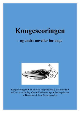 Kåre Bluitgen: Kongescoringen og andre noveller for unge