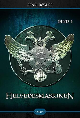 Benni Bødker: Helvedesmaskinen. Del 1