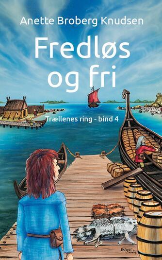 Anette Broberg Knudsen: Fredløs og fri