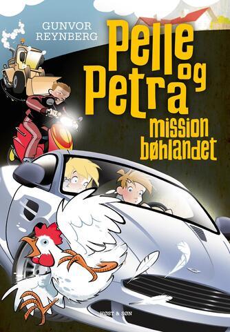 Gunvor Reynberg: Pelle og Petra - mission bøhlandet