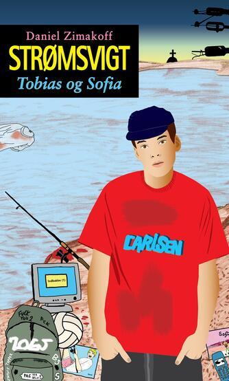 Daniel Zimakoff: Strømsvigt - Tobias og Sofia