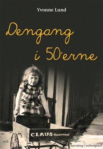 Yvonne Lund (f. 1945): Dengang i 50'erne