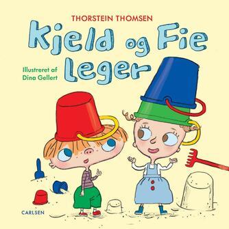 Thorstein Thomsen (f. 1950), Dina Gellert: Kjeld og Fie leger