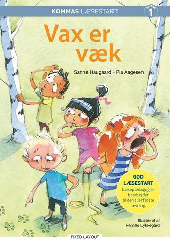 Sanne Haugaard: Vax er væk