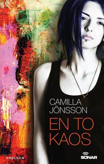 Camilla Jönsson: En to kaos