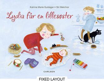 Katrine Marie Guldager, Siri Melchior: Lydia får en lillesøster