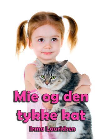 Irma Lauridsen (f. 1948): Mie og den tykke kat