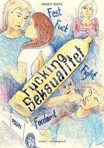 Wendy Smits (f. 1965): Fucking seksualitet : roman