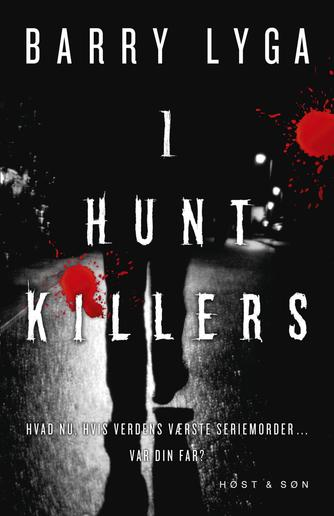 Barry Lyga: I hunt killers