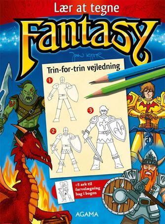 Jan Kjær (f. 1971): Lær at tegne fantasy : trin-for-trin vejledning