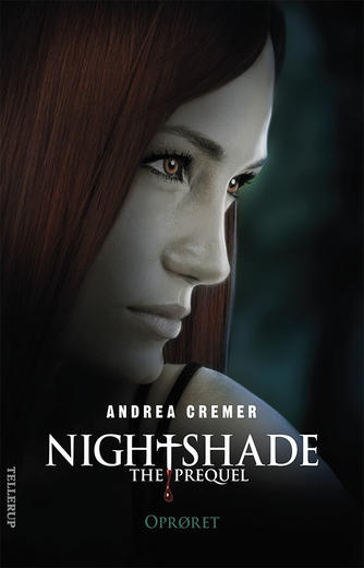 Andrea Cremer: Nightshade, the prequel - oprøret