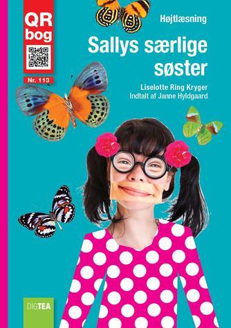 Liselotte Ring Kryger: Sallys særlige søster : højtlæsning : QR bog