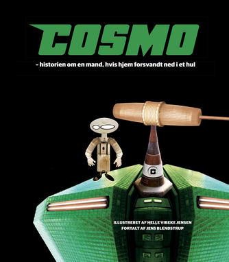 Helle Vibeke Jensen (f. 1960), Jens Blendstrup: Cosmo : historien om en mand, hvis hjem forsvandt ned i et hul