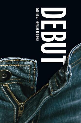: Debut : noveller for unge