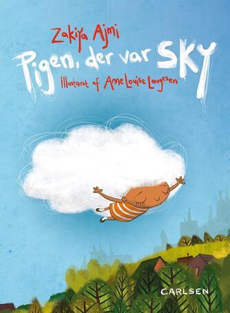 Zakiya Ajmi, Anne Louise Laugesen: Pigen, der var sky