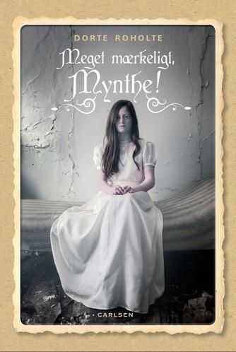 Dorte Roholte: Meget mærkeligt, Mynthe