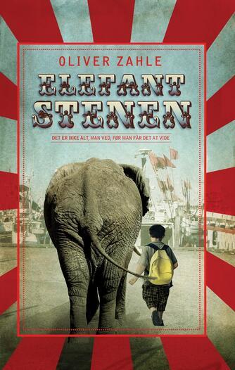Oliver Zahle: Elefantstenen : det er ikke alt, man ved, før man får det at vide