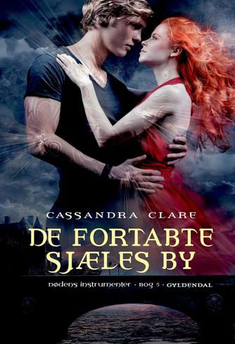 Cassandra Clare: De fortabte sjæles by