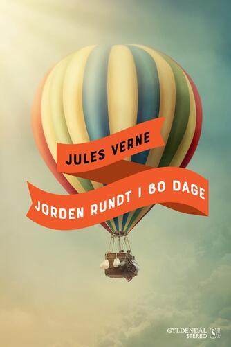 Bjarne Reuter: Jules Vernes Jorden rundt i 80 dage