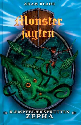 Adam Blade: Kæmpeblæksprutten Zepha