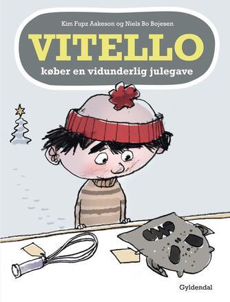 Kim Fupz Aakeson: Vitello køber en vidunderlig julegave
