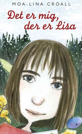 Moa-Lina Croall: Det er mig, der er Lisa