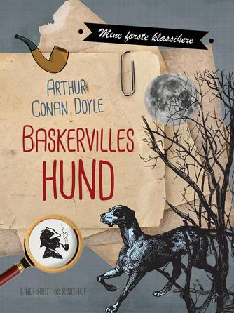 A. Conan Doyle: Baskervilles hund (Ved Arne Herløv Petersen)