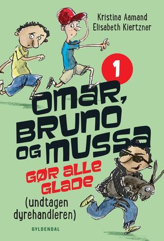 Kristina Aamand: Omar, Bruno og Mussa gør alle glade (undtagen dyrehandleren)