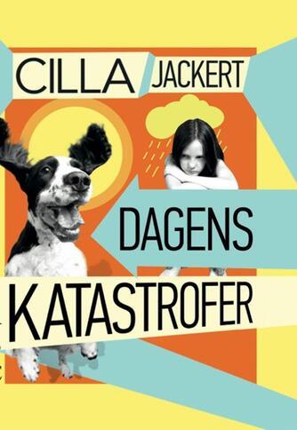 Cilla Jackert: Dagens katastrofer