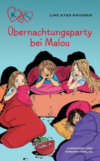 Line Kyed Knudsen: Übernachtungsparty bei Malou