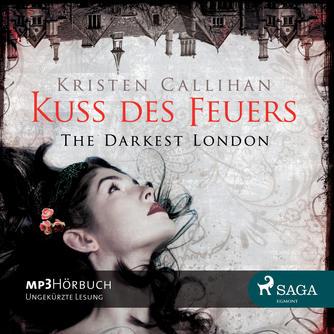 Kristen Callihan: Kuss des Feuers