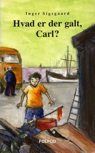 Inger Sigsgaard: Hvad er der galt, Carl?