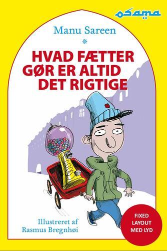 Manu Sareen, Rasmus Bregnhøi: Hvad fætter gør er altid det rigtige