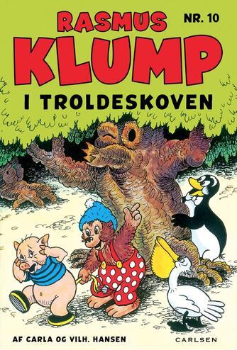 Carla Hansen (f. 1906), Vilh. Hansen (f. 1900): Rasmus Klump i troldeskoven