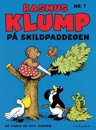 Carla Hansen (f. 1906), Vilh. Hansen (f. 1900): Rasmus Klump på skildpaddeøen