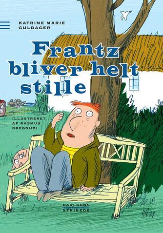 Katrine Marie Guldager: Frantz bliver helt stille