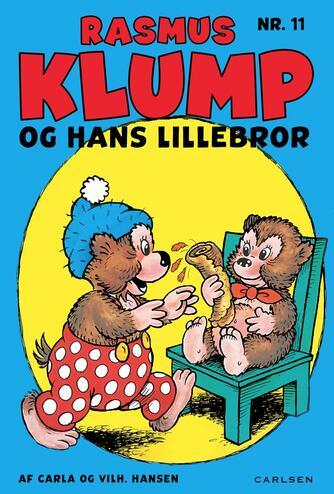 Carla Hansen (f. 1906), Vilh. Hansen (f. 1900): Rasmus Klump og hans lillebror