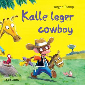 Jørgen Stamp: Kalle leger cowboy