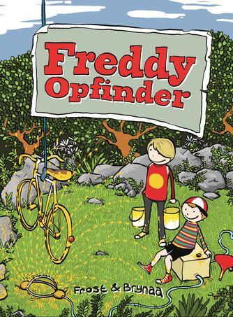 Mikkel Nordin Frost (f. 1972-12-23): Freddy opfinder (Letlæsningsudgave)