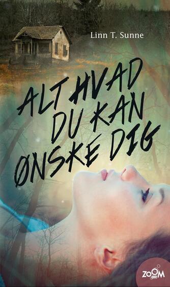 Linn T. Sunne: Alt hvad du kan ønske dig