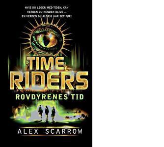 Alex Scarrow: Time Riders - rovdyrenes tid