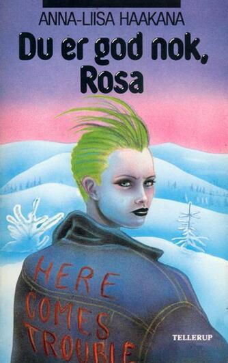 Anna-Liisa Haakana: Du er god nok, Rosa