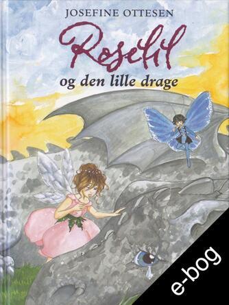 Josefine Ottesen: Roselil og den lille drage