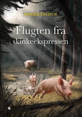 Henrik Einspor: Flugten fra skinkeekspressen