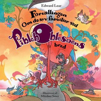 Edward Lear: Fortællingen om de syv familier ved Pibleboblesøens bred
