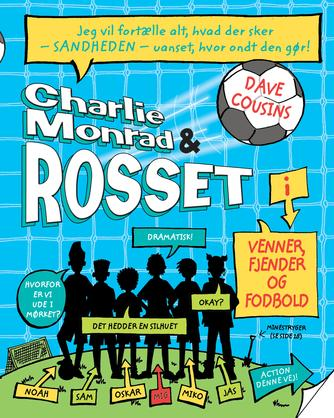 Dave Cousins (f. 1969-03-07): Charlie Monrad & Rosset - venner, fjender og fodbold