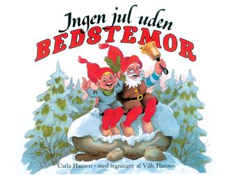 Carla Hansen (f. 1906), Vilh. Hansen (f. 1900): Ingen jul uden bedstemor