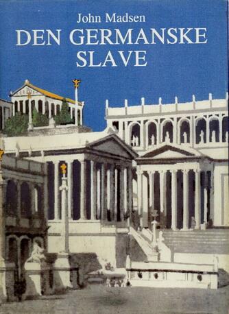John Madsen (f. 1933-08-27): Den germanske slave